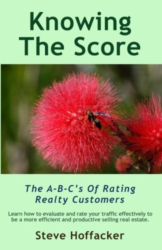 Book: Knowing The Score - The A-B-C's Of Rating Realty Customers by Steve Hoffacker