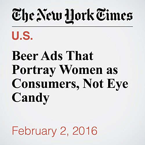Beer Ads That Portray Women as Consumers, Not Eye Candy audiobook cover art