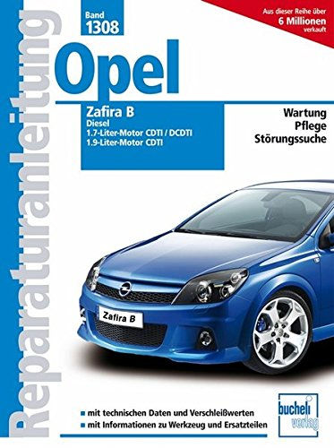Opel Zafira B, Diesel: 1.7 Liter CDTI 100 PS (81 kW); 1.7 Liter DCDTI 126 PS (92 kW); 1.9 Liter CDTI 120 PS (88 kW); 1.9 Liter CDTI 150 PS (110 kW) (Reparaturanleitungen)