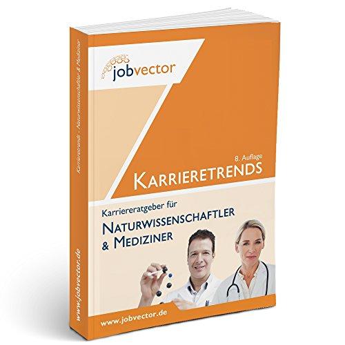 Karrieretrends für Naturwissenschaftler und Mediziner (Auflage 9.1)
