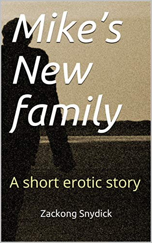 Mike's New family: A short erotic story (English Edition)