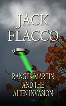 Ranger Martin and the Alien Invasion by [Jack Flacco]