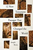 12 New Testament Passages That Changed the World