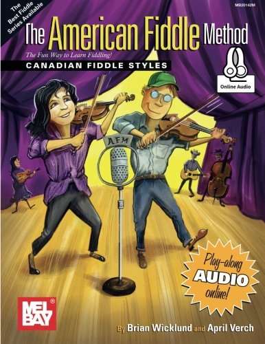 Compare Textbook Prices for The American Fiddle Method - Canadian Fiddle Styles  ISBN 9780786695720 by Wicklund, Brian,Verch, April