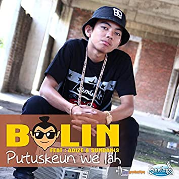 Putuskeun we lah (feat. Adize & Sundanis)