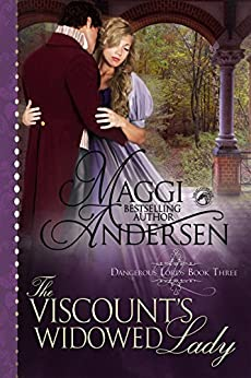 The Viscount's Widowed Lady: A Regency Historical Romance (Dangerous Lords Book 4) by [Maggi Andersen]