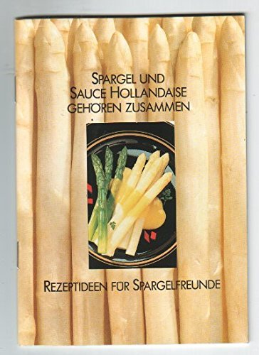 Rezeptideen für Spargelfreunde : Spargel und Sauce Hollandaise gehören zusammen