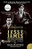 Assassination of Jesse James by the Coward Robert Ford, The: A Novel (P.S.)