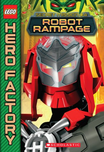 Robot Rampage (Lego Hero Factory: Secret Mission, Band 4)