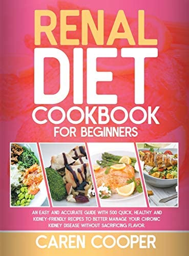 Renal Diet Cookbook for Beginners An Easy and Accurate Guide with 500 Quick Healthy and Kidney product image