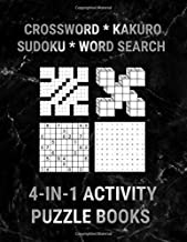 Crossword Kakuro Sukoku Word Search: 4-In-1 Activity Puzzle Books: 100 Large Print Fun Word Games Logic Puzzles With Answe...