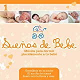Sueños de Bebé 1: Música para Dormir Plácidamente a Tu Bebé