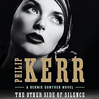 The Other Side of Silence                   By:                                                                                                                                 Philip Kerr                               Narrated by:                                                                                                                                 John Lee                      Length: 10 hrs and 17 mins     512 ratings     Overall 4.3