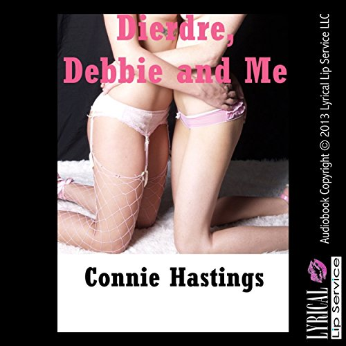 Deirdre, Debbie, and Me audiobook cover art