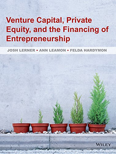 Compare Textbook Prices for Venture Capital, Private Equity, and the Financing of Entrepreneurship 1 Edition ISBN 9780470591437 by Lerner, Josh,Leamon, Ann,Hardymon, Felda