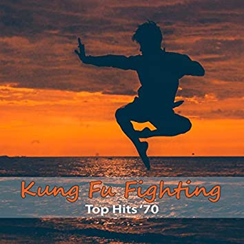 Top Hits '70: Kung Fu Fighting