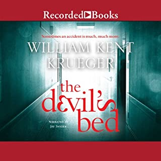 The Devil's Bed                   By:                                                                                                                                 William Kent Krueger                               Narrated by:                                                                                                                                 Jay Snyder                      Length: 11 hrs and 23 mins     176 ratings     Overall 4.3