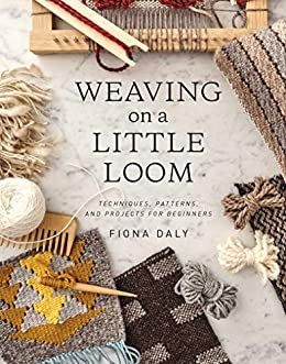 Weaving on a Little Loom by [Fiona Daly]