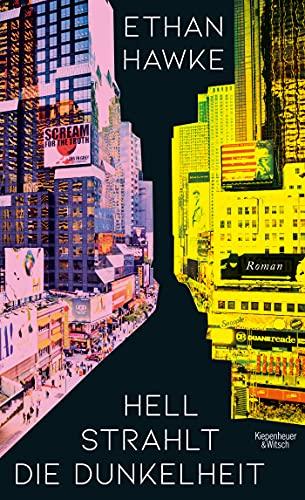 Buchseite und Rezensionen zu 'Hell strahlt die Dunkelheit: Roman' von Ethan Hawke