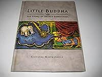 Little Buddha: The Story of Prince Siddhartha