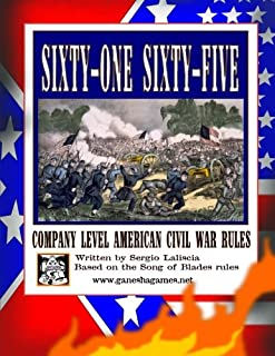 Sixty-One Sixty-Five: Company Level American Civil War Rules (Song of Blades and Heroes wargame rulebooks)