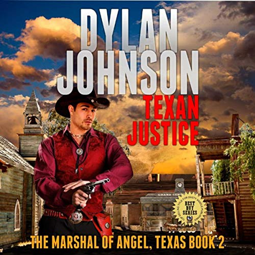 The Marshal of Angel, Texas: Texan Justice: A Classic Western Adventure audiobook cover art