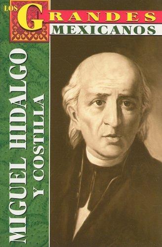 Miguel Hidalgo y Costilla: Biografia (Los Grandes Mexicanos)