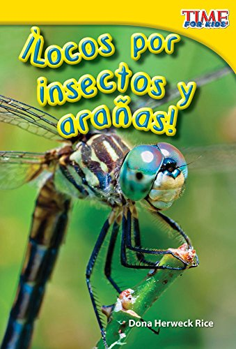 ¡Locos por insectos y arañas! (Going Buggy) (TIME FOR KIDS® Nonfiction Readers) (Spanish Edition)