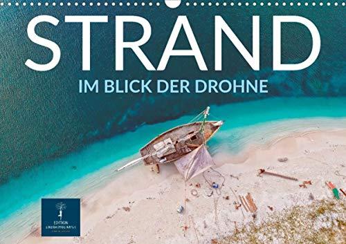 Strand im Blick der Drohne (Wandkalender 2021 DIN A3 quer)