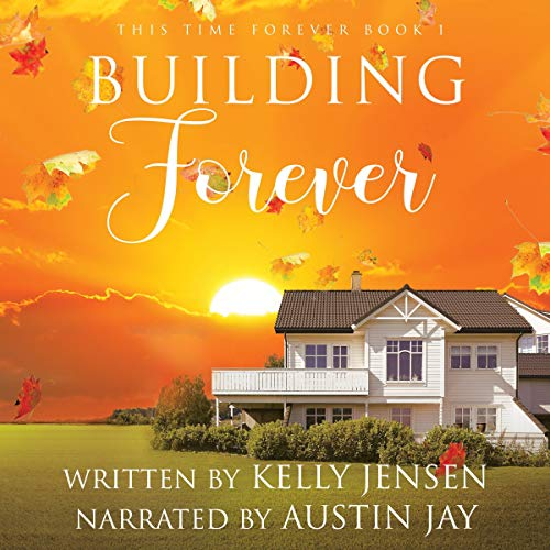 Building Forever Audiobook By Kelly Jensen cover art