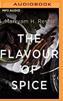 The Flavour of Spice: Journeys, Stories, Recipes