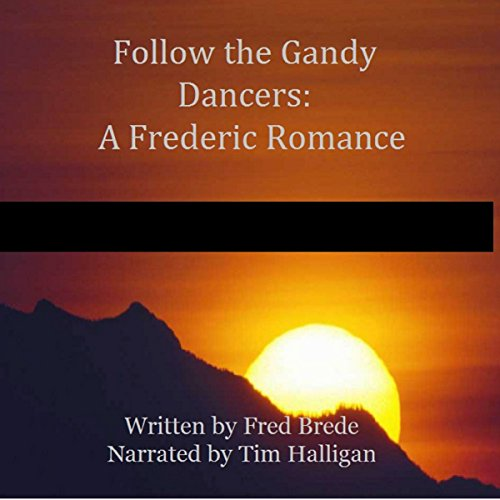 Follow the Gandy Dancers audiobook cover art