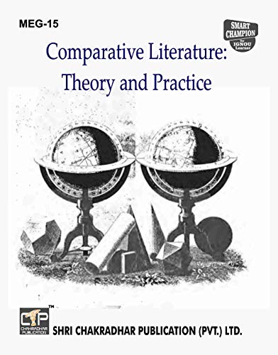 MEG 15 Comparative Literature: Theory and Practice SOLVED GUESS PAPERS FOR IGNOU EXAM PREPARATION WITH LATEST SYLLABUS