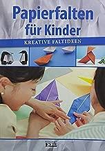 Papierfalten für Kinder - Kreative Faltideen