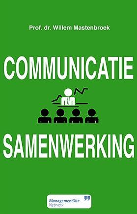 Communicatie & Samenwerking: Vaardigheden, inzichten, checklists en instrumenten