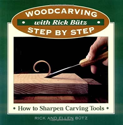 Woodcarving with Rick Butz: How to Sharpen Tools (Woodcarving Step by Step with Rick Butz)