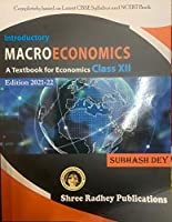 Introductory Macro Economics : A Textbook for Class 12 Examination 2021-22