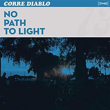 No Path to Light