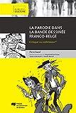 La parodie dans la bande dessinée franco-belge : Critique ou esthétisme ?