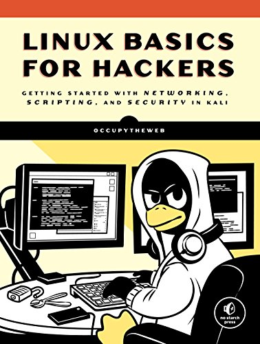 Linux Basics for Hackers /anglais: Getting Started with Networking, Scripting, and Security in Kali