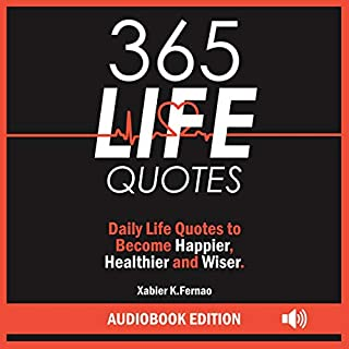 365 Life Quotes: Daily Life Quotes to Become Happier, Healthier, and Wiser audiobook cover art