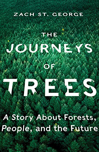 Compare Textbook Prices for The Journeys of Trees: A Story about Forests, People, and the Future 1 Edition ISBN 9781324001607 by St. George, Zach