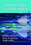 Computing Highly Oscillatory Integrals