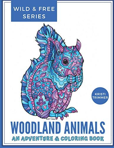 Woodland Animals: A Woodland Adventure & Coloring Book