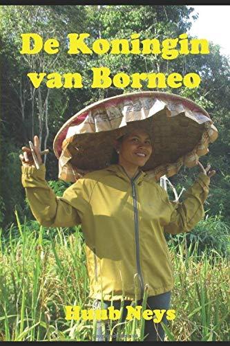 DE KONINGIN VAN BORNEO: De ware aard van Indonesië