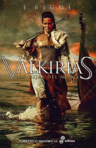 Valkirias: Las hijas del Norte (Narrativas Históricas)