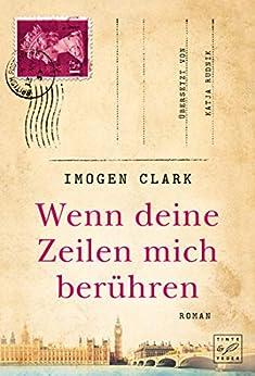 Wenn deine Zeilen mich berühren (German Edition) by [Imogen Clark, Katja Rudnik]