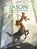 Jason et la toison d'or - Tome 01: Premières armes (La Sagesse des mythes)