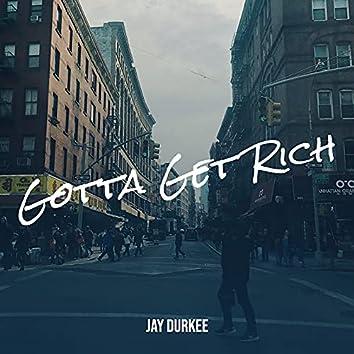 Gotta Get Rich