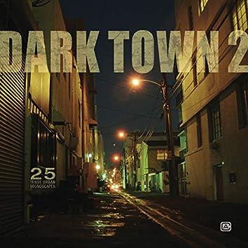 Dark Town, Vol. 2: More Tense Urban Soundscapes